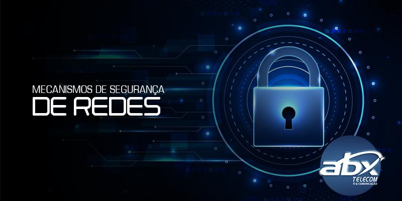 mecanismos de segurança de redes